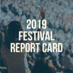 2019 Canadian Festival Report Card
